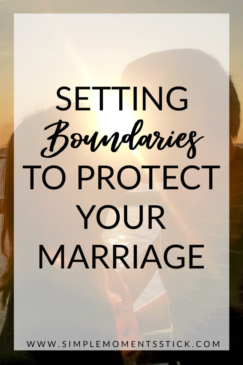 How to set boundaries to protect marriage
