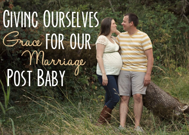 Giving Ourselves Grace for Our Marriage Post Baby | Simple Moments Stick