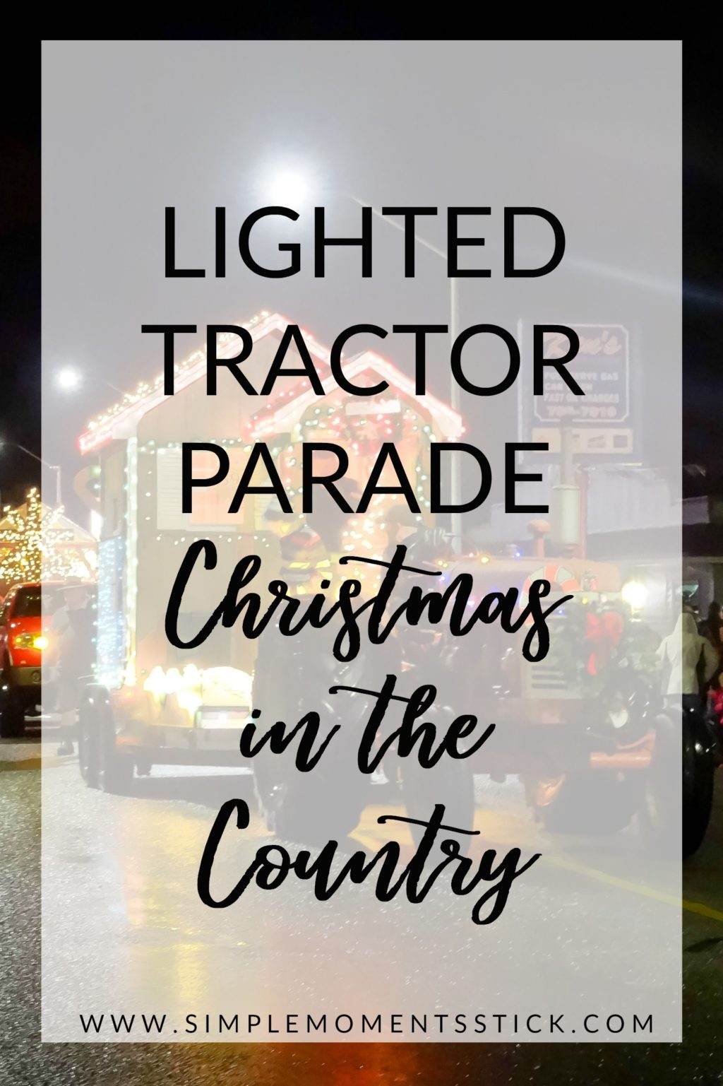 There isn't a lot better than Christmas in the country! One of the best events is the lighted tractor parade!