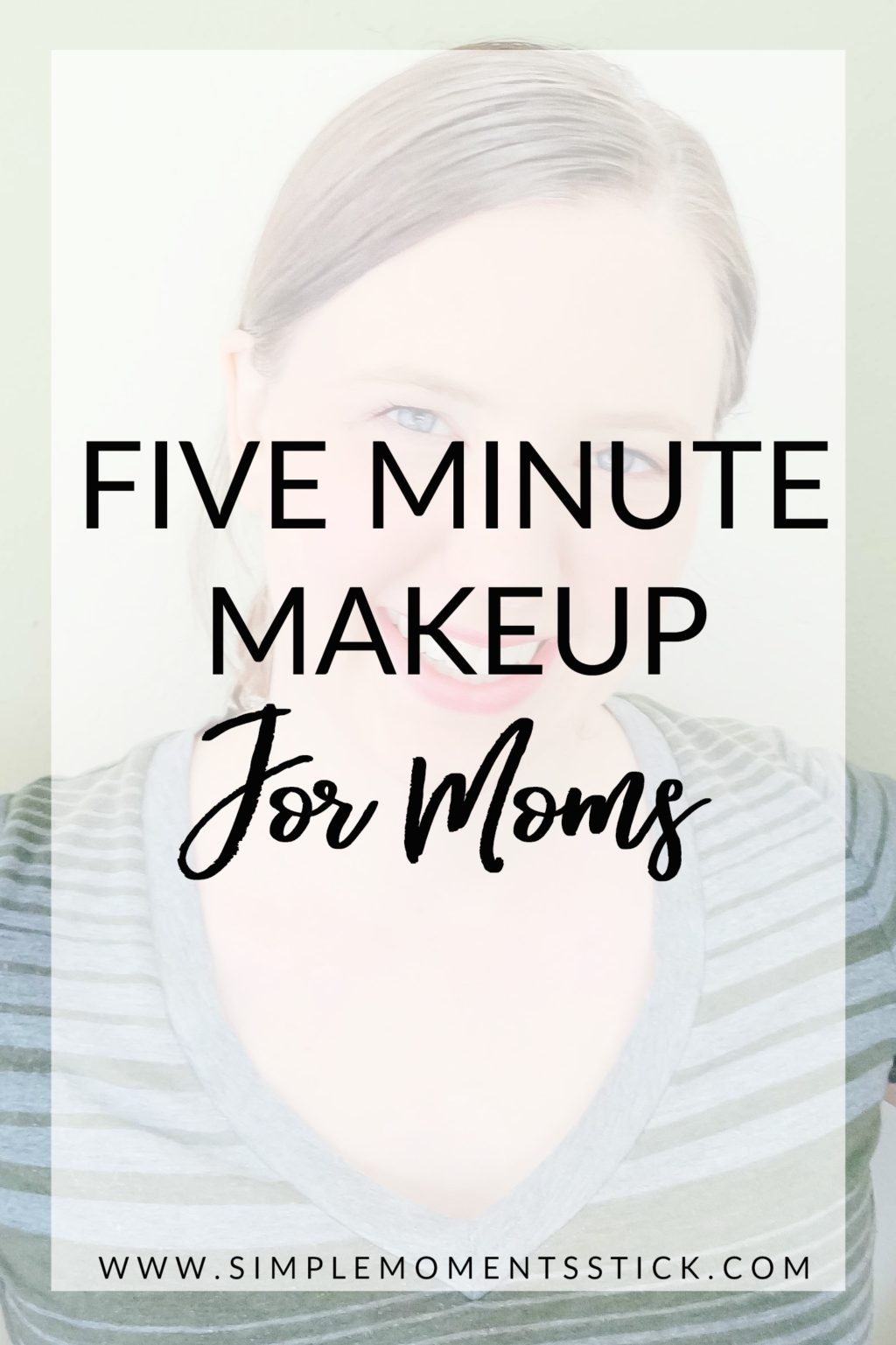 Check out this fantastic quick makeup for everyday. Every mom needs a five minute makeup routine to have them looking good fast! This is the makeup tutorial for you!