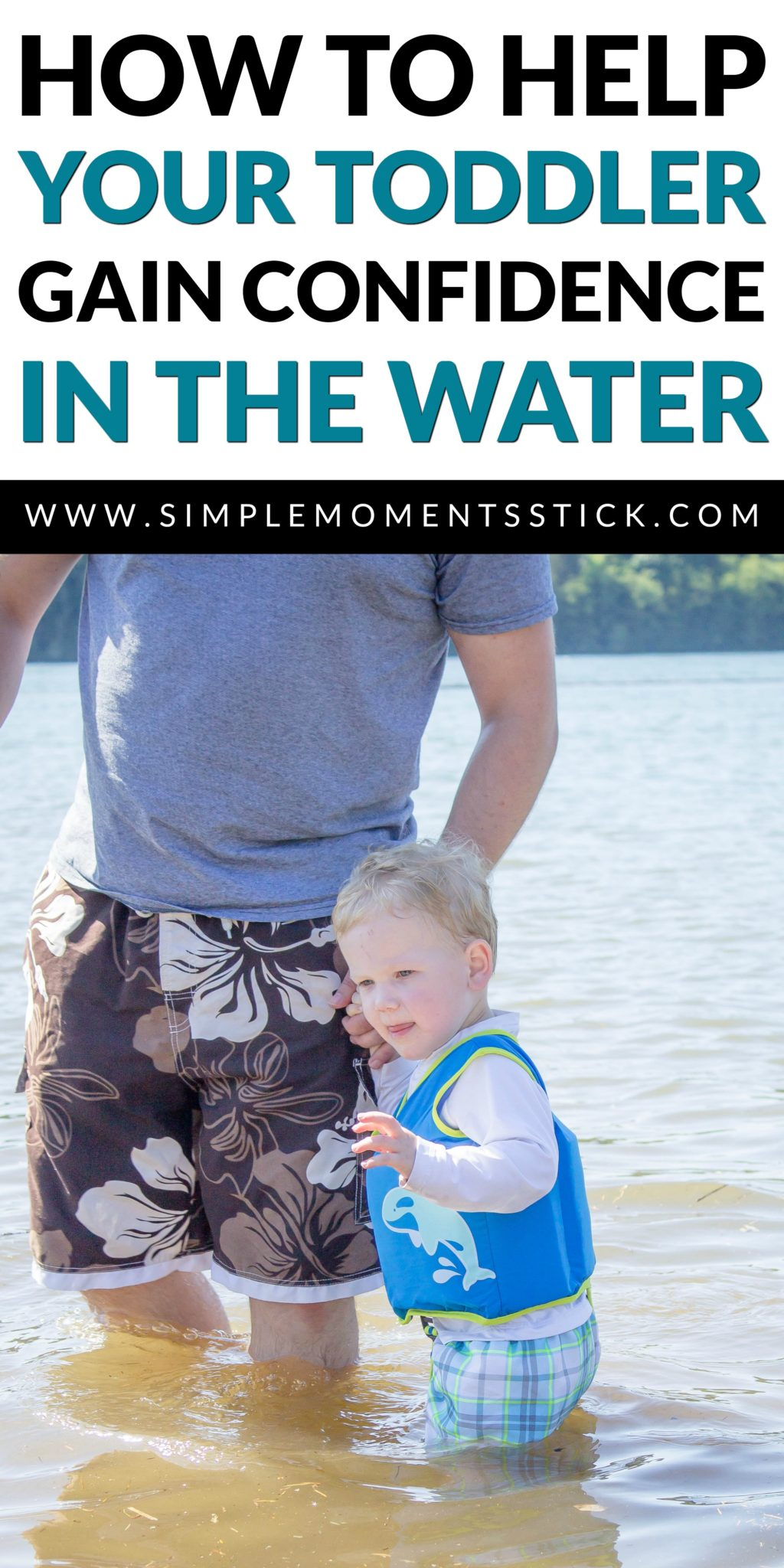Toddler boy wearing SwimWays vest in water, holding dad's hand with text - How to Help Your Toddler Gain Confidence in the Water