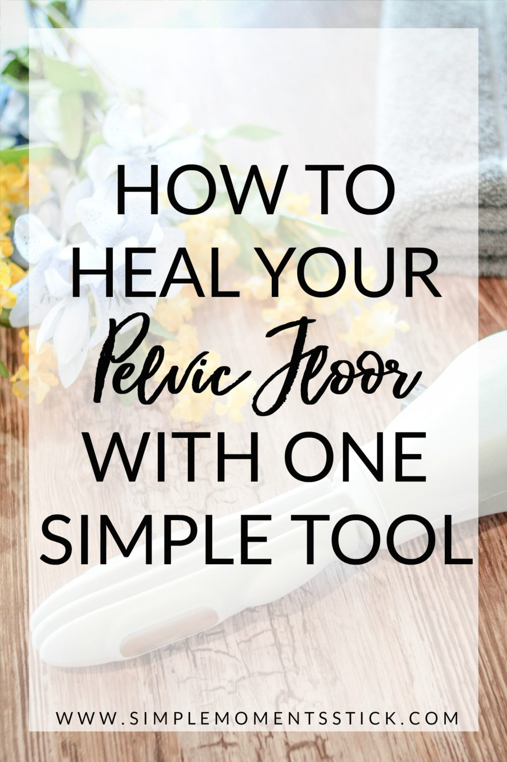 Great tips on how to heal your pelvic floor