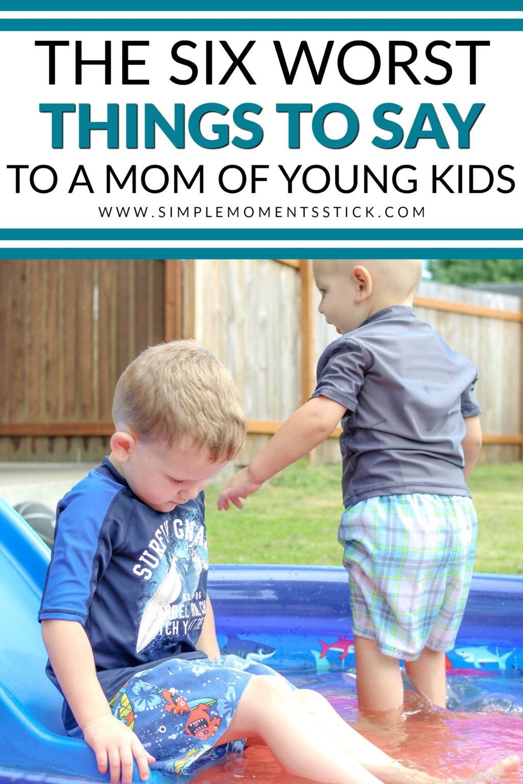 Two young boys in a small kiddie pool with text - The Six Worst Things to Say to a Mom of Young Kids