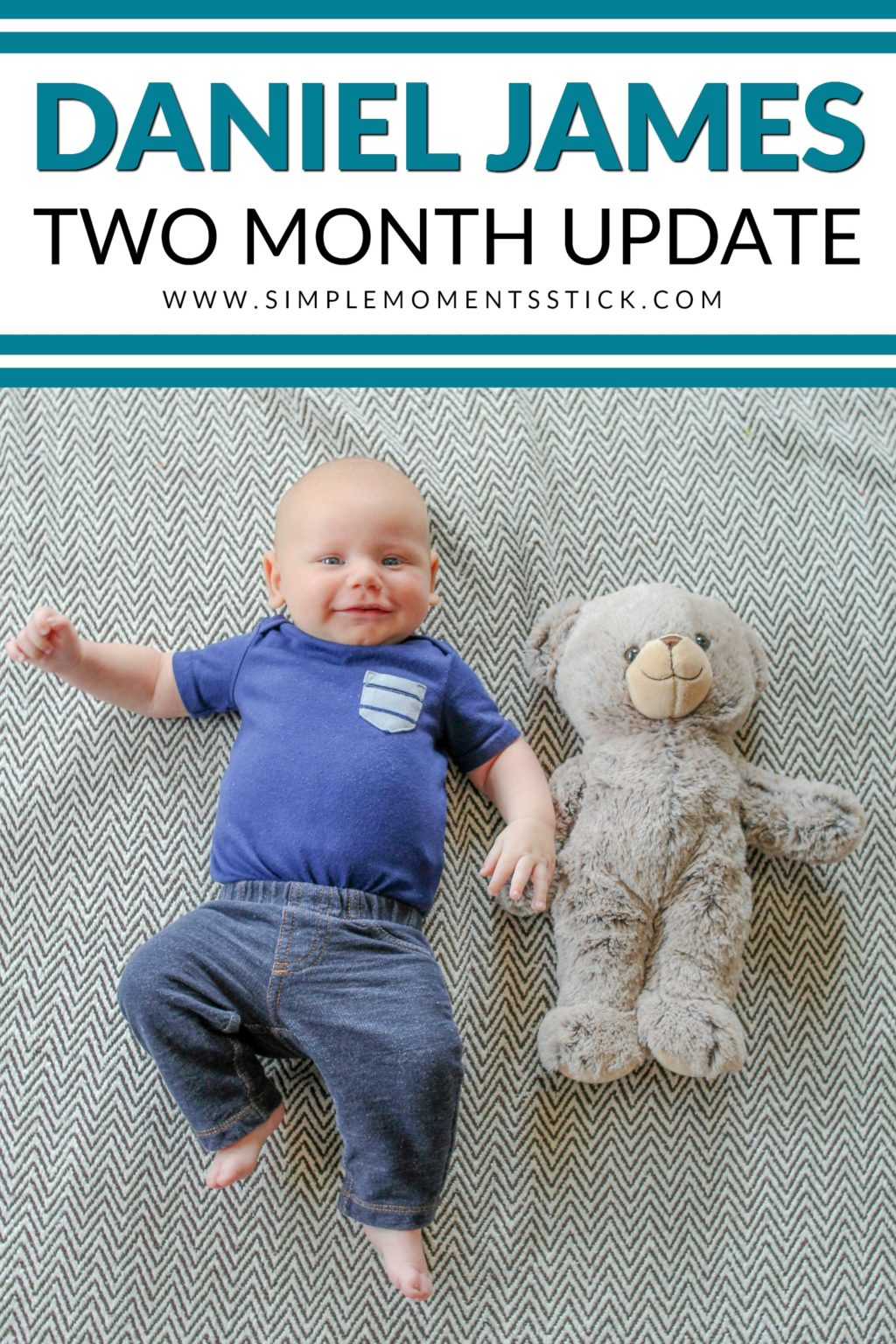 Baby boy laying on back next to teddy bear with text - Daniel James: Two Month Update