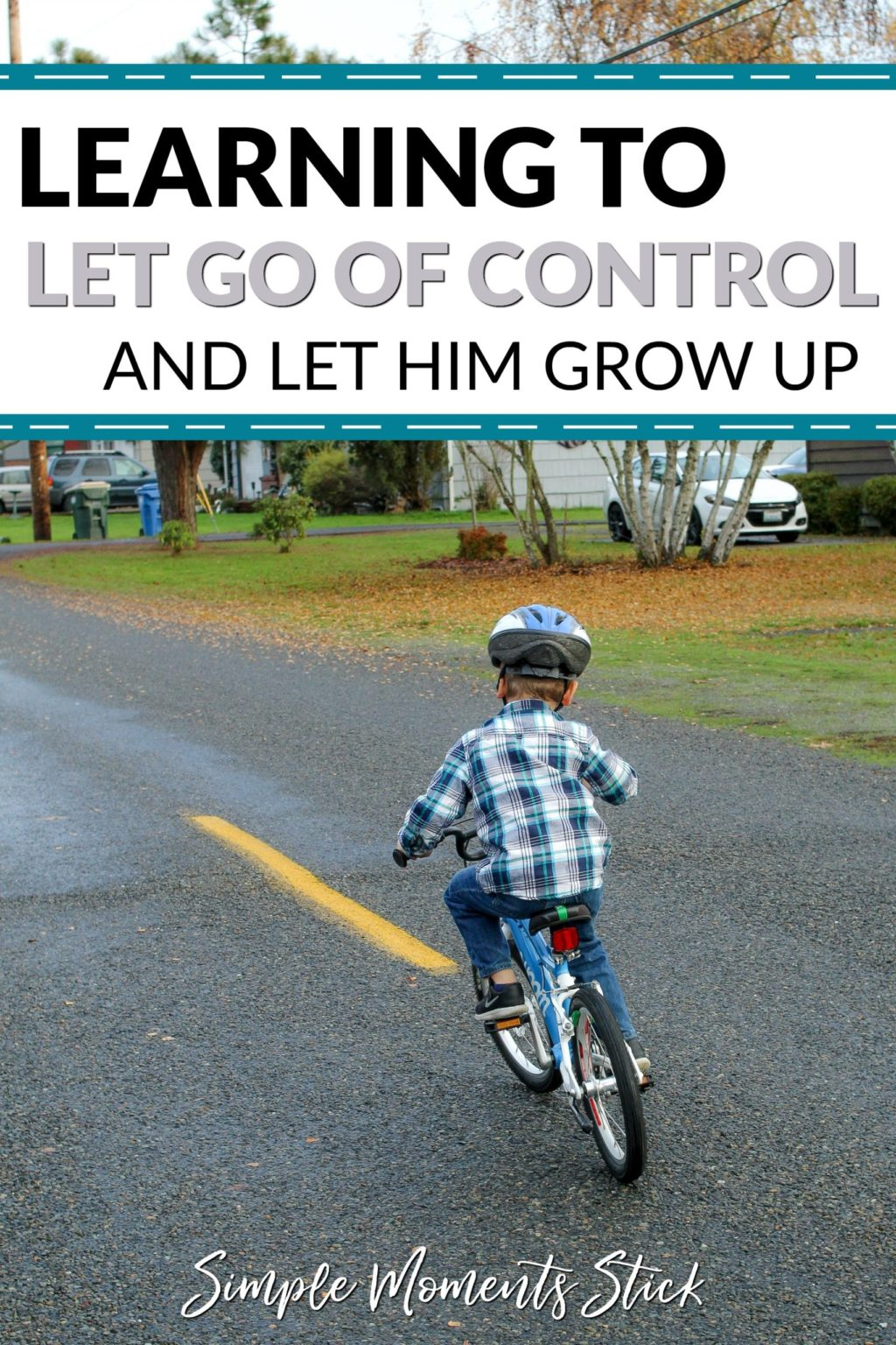 Learning to let go of control. Bike riding. Learning to ride a bike